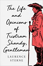 The Life and Opinions of Tristram Shandy, Gentleman (English Edition)