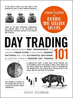 Day Trading 101: From Understanding Risk Management and Creating Trade Plans to Recognizing Market