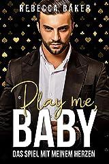 Play me, Baby!: Das Spiel mit meinem Herzen (Las Vegas Lovestories 2) (German Edition) Format Kindle