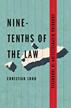 Nine-Tenths of the Law: Enduring Dispossession in Indonesia (Yale Agrarian Studies Series)