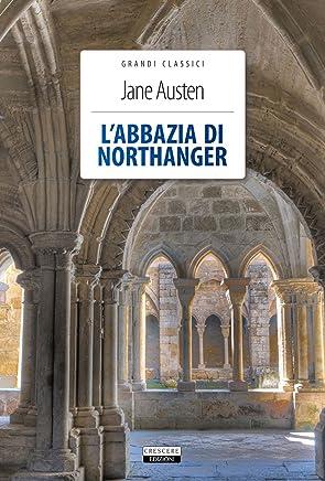 Labbazia di Northanger: Ediz. integrale (Grandi Classici Vol. 2)
