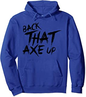 Funny Axe Throwing Gift, Back That Axe Up Pullover Hoodie