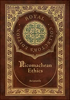 Nicomachean Ethics (Royal Collector's Edition) (Case Laminate Hardcover with Jacket)