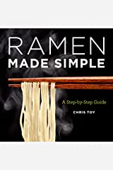 Ramen Made Simple: A Step-by-Step Guide Kindle Edition