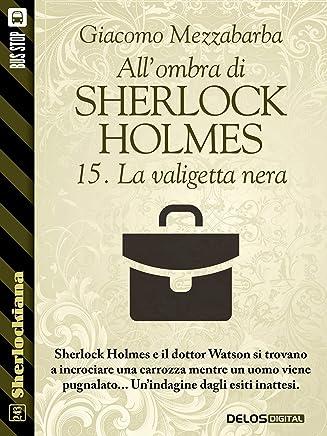 Allombra di Sherlock Holmes - 15. La valigetta nera