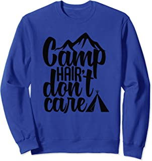 Camp Hair Don't Care Camping Nature Hike Camper Sweatshirt