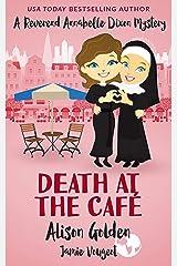 Death at the Café (A Reverend Annabelle Dixon Mystery Book 1) Kindle Edition