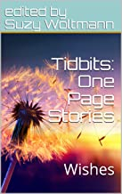 Tidbits: One Page Stories: Wishes