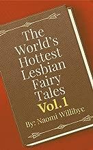 The World's Hottest Lesbian Fairy Tales Vol.1: Ten Erotic Fantasy Stories