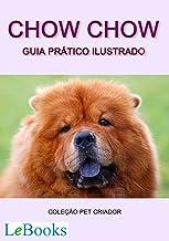 Chow chow: Guia prático ilustrado (Coleção Pet Criador) (Portuguese Edition)