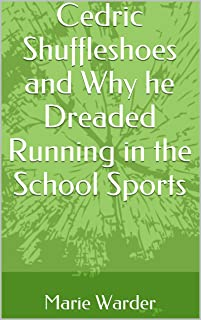 Cedric Shuffle-shoes and Why he Hated the School Sports (Little Kindles for Little People Book 3) (English Edition)