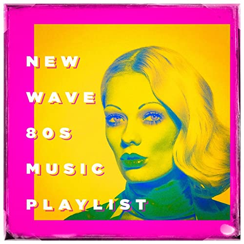 New Wave 80S Music Playlist