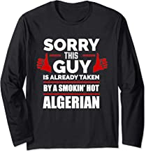 Sorry This Guy is Taken by a Smoking Hot Algerian Algeria Long Sleeve T-Shirt