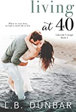 Living at 40 (Lakeside Cottage Book 1)