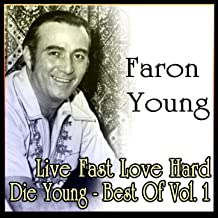 Live Fast Love Hard Die Young - Best Of Vol. 1