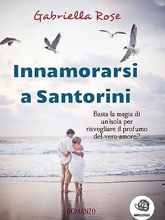 Innamorarsi a Santorini