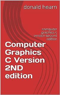 Best computer graphics c version second edition Reviews