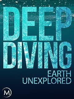 Deep Diving: Earth Unexplored