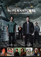 ESSENTIAL SUPERNATURAL [REVISED AND UPDATED EDITION]: On the Road with Sam and Dean Winchester