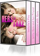 Hers to Take: A Collection of Three Hot and Steamy Lesbian Love Affairs