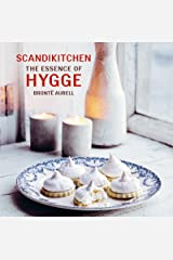 ScandiKitchen: The Essence of Hygge: Discover the essence of hygge as revealed by Brontë Aurell, Danish owner of London's ScandiKitchen Kindle Edition