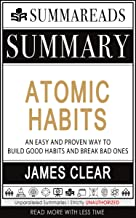 Summary of Atomic Habits: An Easy and Proven Way to Build Good Habits and Break Bad Ones by James Clear