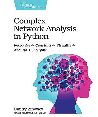 Complex Network Analysis in Python: Recognize - Construct - Visualize - Analyze - Interpret