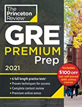 Princeton Review GRE Premium Prep, 2021: 6 Practice Tests + Review and Techniques + Online Tools: 6 Practice Tests + Revie...