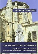 Ley de Memoria Histórica: La problemática jurídica de la retirada o mantenimiento de símbolos y monumentos públicos (Spanish Edition)