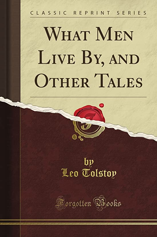 感嘆符逆さまに豪華なWhat Men Live By, and Other Tales (Classic Reprint)