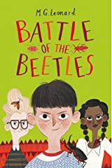 Battle of the Beetles: the bug-tastic conclusion to M.G. Leonard's bestselling series (The Battle of the Beetles Book 3) Kindle Edition