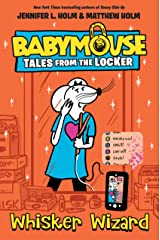Whisker Wizard (Babymouse Tales from the Locker Book 5) Kindle Edition