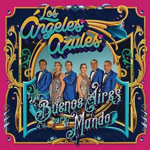 De Buenos Aires Para El Mundo By Los Angeles Azules On Amazon Music Amazon Com