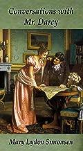 Conversations with Mr. Darcy: A Pride and Prejudice Novella