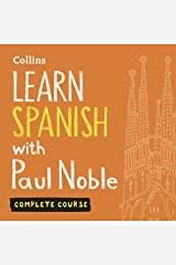 Learn Spanish with Paul Noble for Beginners – Complete Course: Spanish Made Easy with Your Personal Language Coach Audible Audiobook