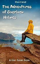 The Adventures of Sherlock Holmes Illustrated: by Arthur Conan Doyle (English Edition)