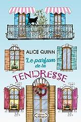 LE PARFUM DE LA TENDRESSE: Un roman vibrant d'émotion et d'espoir Format Kindle