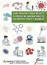 Guía práctica para técnico superior de laboratorio de diagnóstico clínico y biomédico (Spanish Edition)