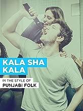 Kala Sha Kala in the Style of