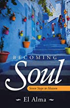 Becoming Soul: Seven Steps to Heaven