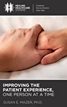 Improving the Patient Experience: One Person at a Time