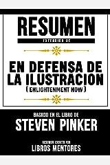 Resumen De En Defensa De La Ilustracion (Enlightenment Now) – Basado En El Libro De Steven Pinker (Spanish Edition) Kindle Edition