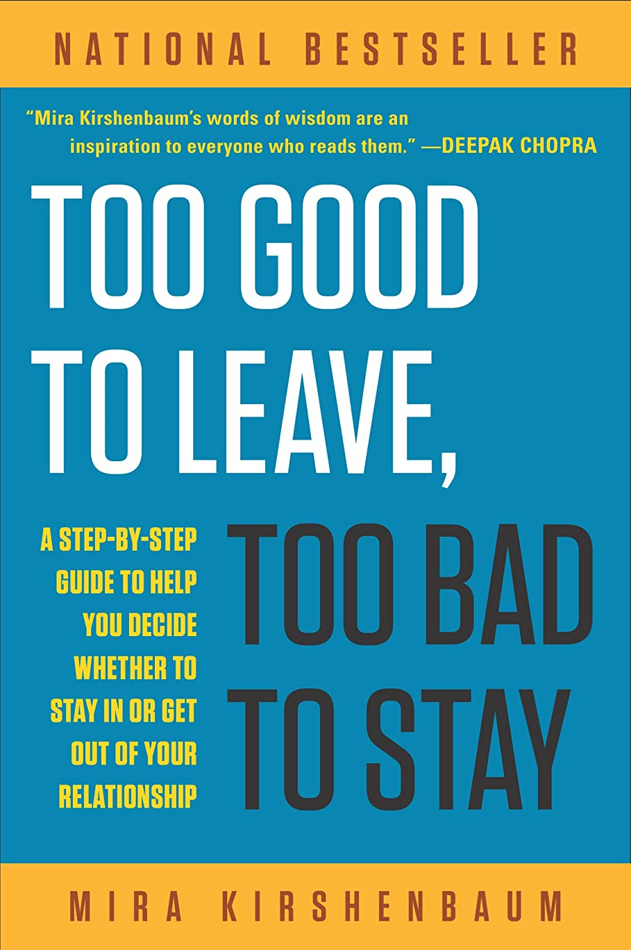 地雷原ルーチン位置づけるToo Good to Leave, Too Bad to Stay: A Step-by-Step Guide to Help You Decide Whether to Stay In or Get Out of Your Relationship (English Edition)