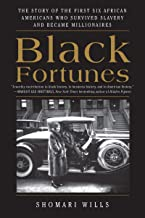 Best Black Fortunes: The Story of the First Six African Americans Who Survived Slavery and Became Millionaires Review