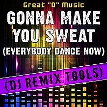 Gonna Make You Sweat (Everybody Dance Now) (DJ Remix Tools)