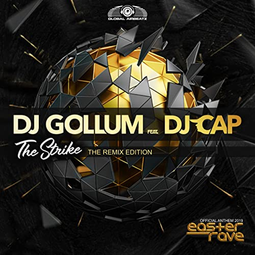 DJ Gollum feat. DJ Cap - The Strike (Official Easter Rave Anthem 2019) (The Remix Edition)
