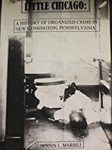 Little Chicago: A History of Organized Crime in New Kensington, Pennsylvania