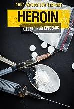 Heroin: Killer Drug Epidemic