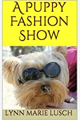 A Puppy Fashion Show (Lynn's Girls Books Book 8) Kindle Edition