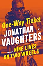 One-Way Ticket: Nine Lives on Two Wheels